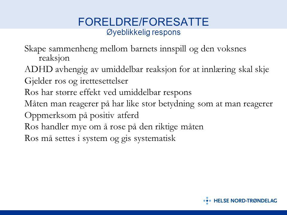 FORELDRE/FORESATTE Øyeblikkelig respons
