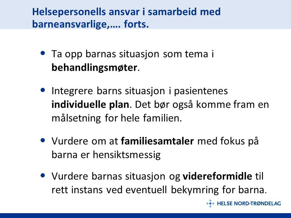 Helsepersonells ansvar i samarbeid med barneansvarlige,…. forts.