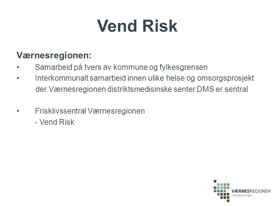 Vend Risk Værnesregionen: