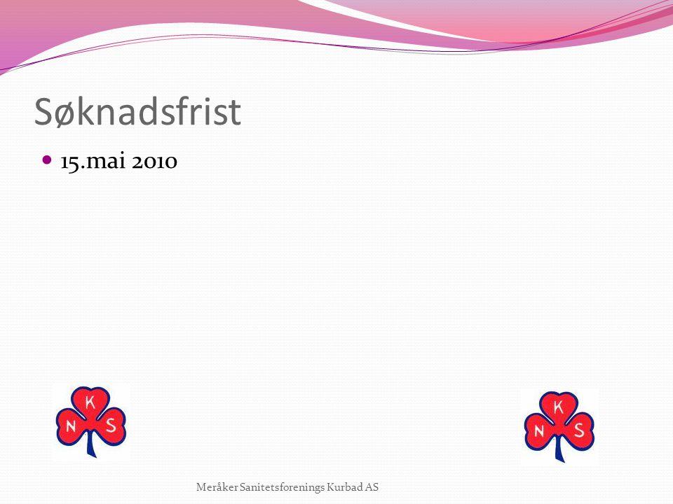 Søknadsfrist 15.mai 2010 Meråker Sanitetsforenings Kurbad AS