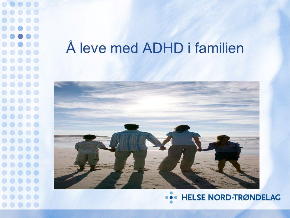 Å leve med ADHD i familien