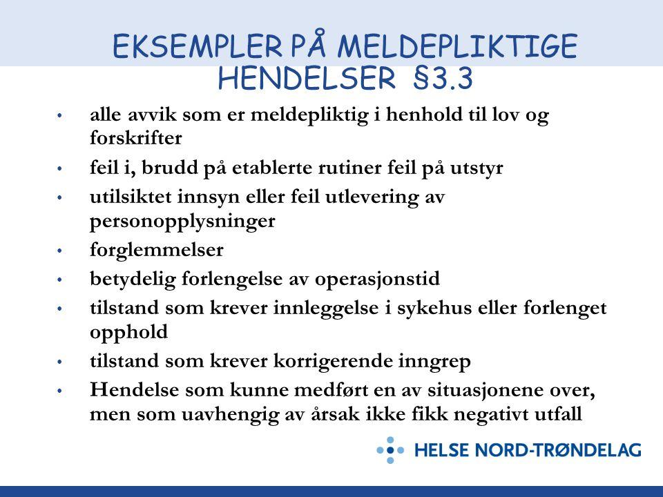 EKSEMPLER PÅ MELDEPLIKTIGE HENDELSER §3.3