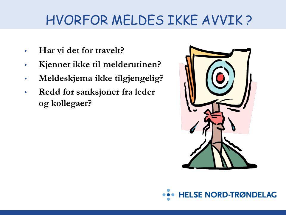 HVORFOR MELDES IKKE AVVIK