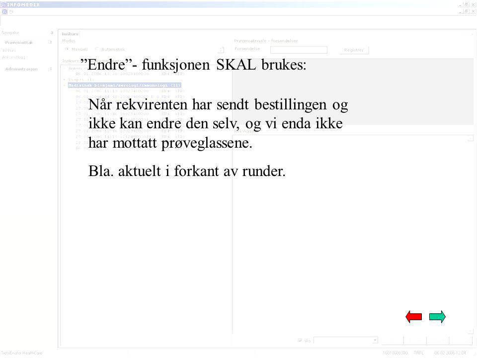 Endre - funksjonen SKAL brukes: