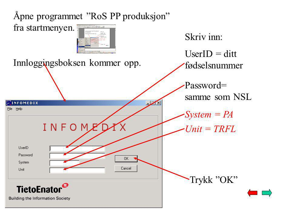 Åpne programmet RoS PP produksjon fra startmenyen.