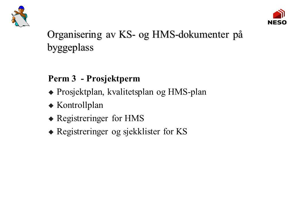 Organisering av KS- og HMS-dokumenter på byggeplass