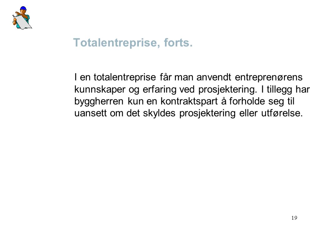 Totalentreprise, forts.