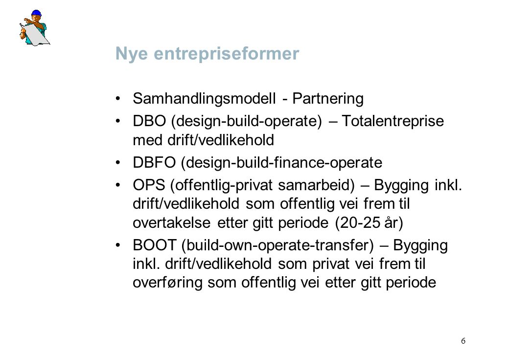 Nye entrepriseformer Samhandlingsmodell - Partnering