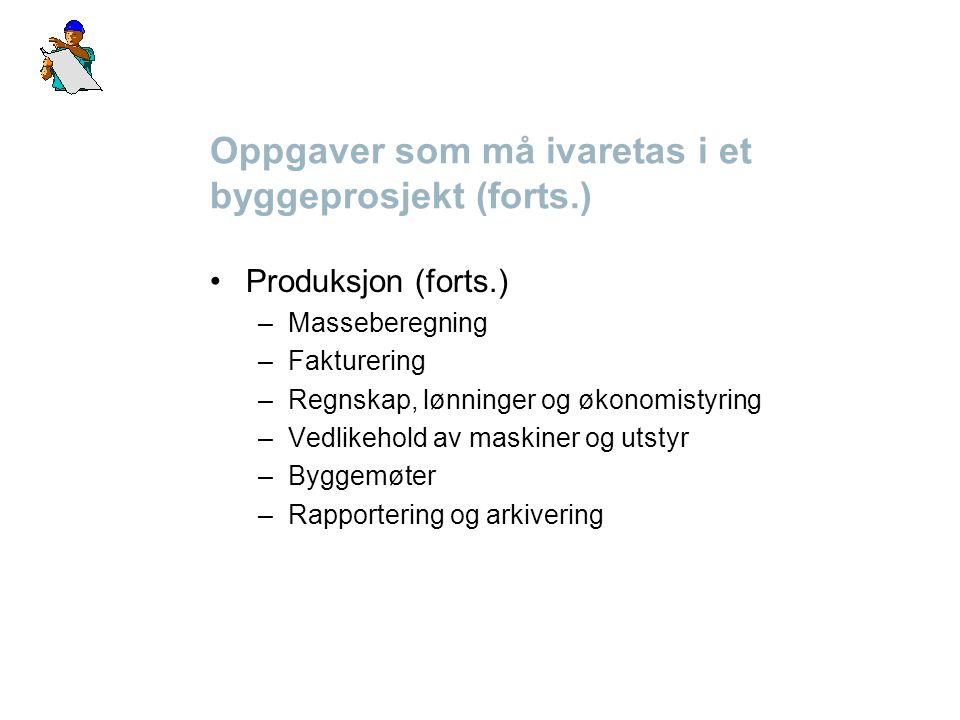 Oppgaver som må ivaretas i et byggeprosjekt (forts.)
