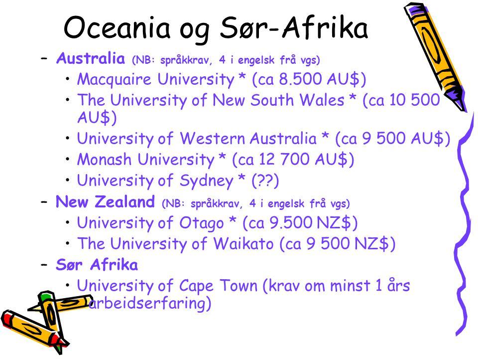 Oceania og Sør-Afrika Australia (NB: språkkrav, 4 i engelsk frå vgs)