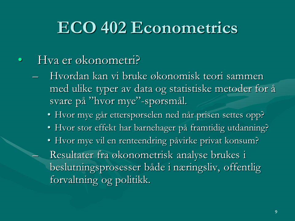 ECO 402 Econometrics Hva er økonometri