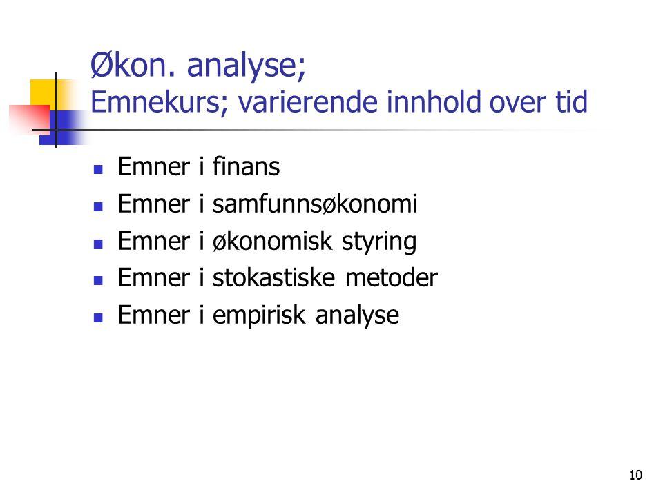 Økon. analyse; Emnekurs; varierende innhold over tid