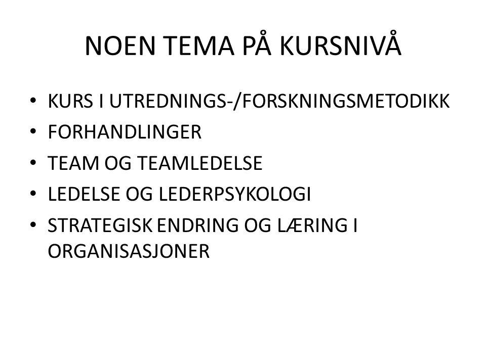 NOEN TEMA PÅ KURSNIVÅ KURS I UTREDNINGS-/FORSKNINGSMETODIKK