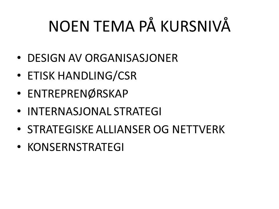 NOEN TEMA PÅ KURSNIVÅ DESIGN AV ORGANISASJONER ETISK HANDLING/CSR