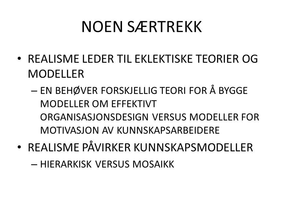 NOEN SÆRTREKK REALISME LEDER TIL EKLEKTISKE TEORIER OG MODELLER