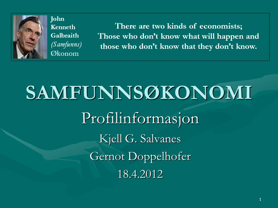 Profilinformasjon Kjell G. Salvanes Gernot Doppelhofer 18.4.2012