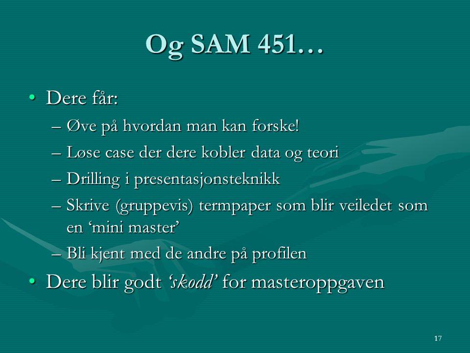 Og SAM 451… Dere får: Dere blir godt 'skodd' for masteroppgaven