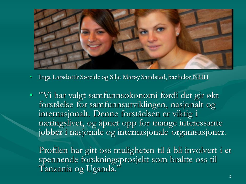 Inga Larsdottir Søreide og Silje Marøy Sandstad, bachelor NHH