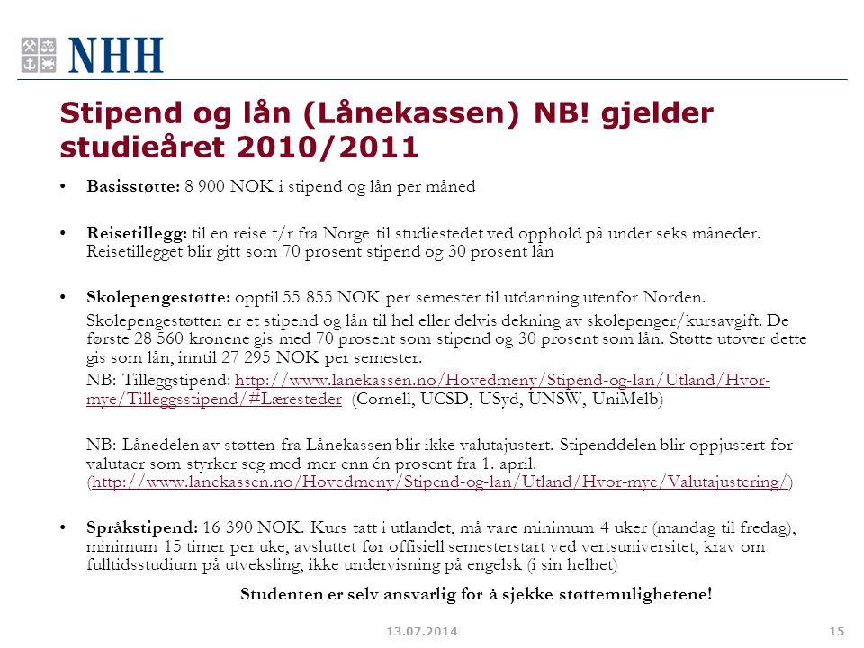 Stipend og lån (Lånekassen) NB! gjelder studieåret 2010/2011
