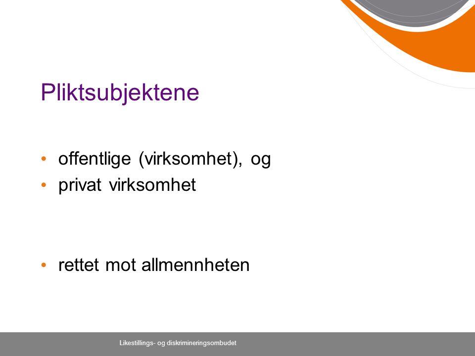 Pliktsubjektene offentlige (virksomhet), og privat virksomhet