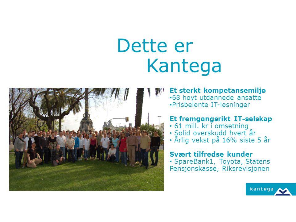Dette er Kantega Et sterkt kompetansemiljø 68 høyt utdannede ansatte