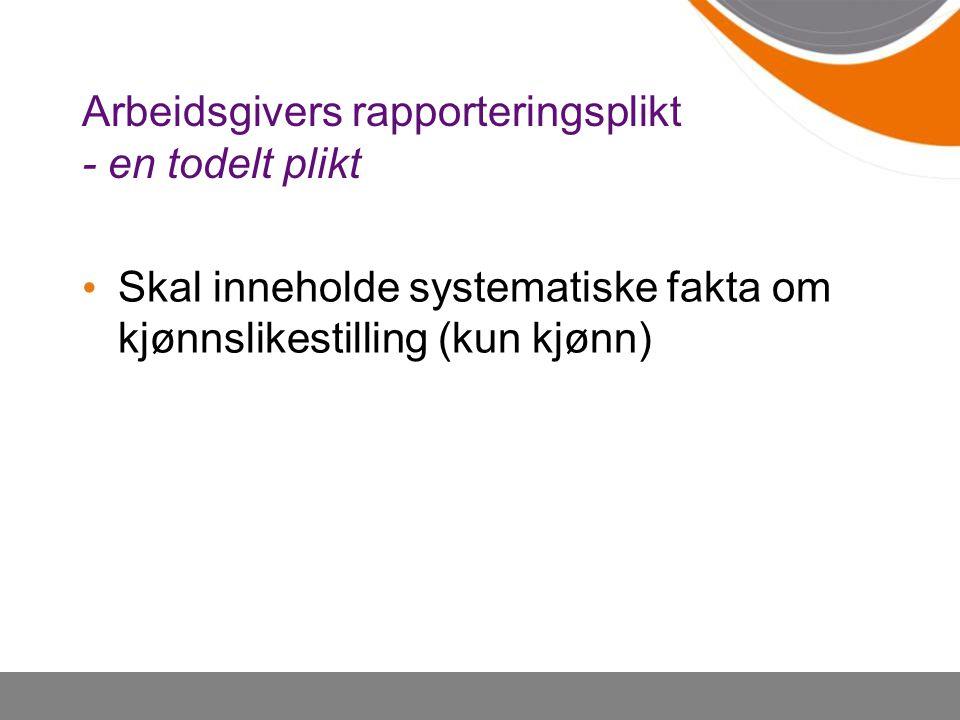Arbeidsgivers rapporteringsplikt - en todelt plikt