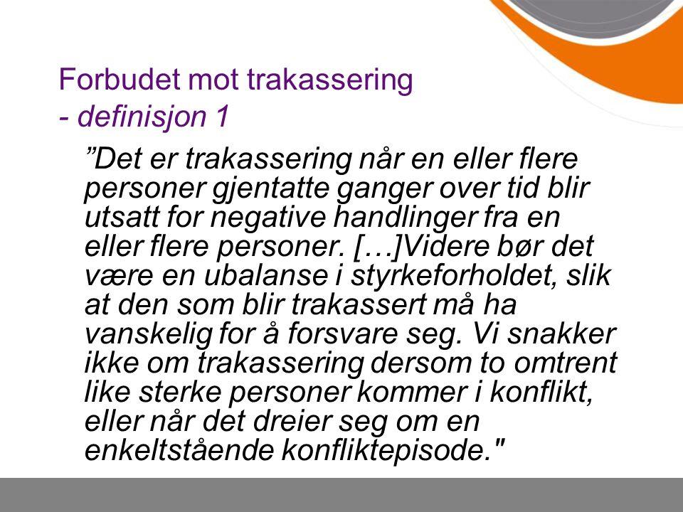 Forbudet mot trakassering - definisjon 1