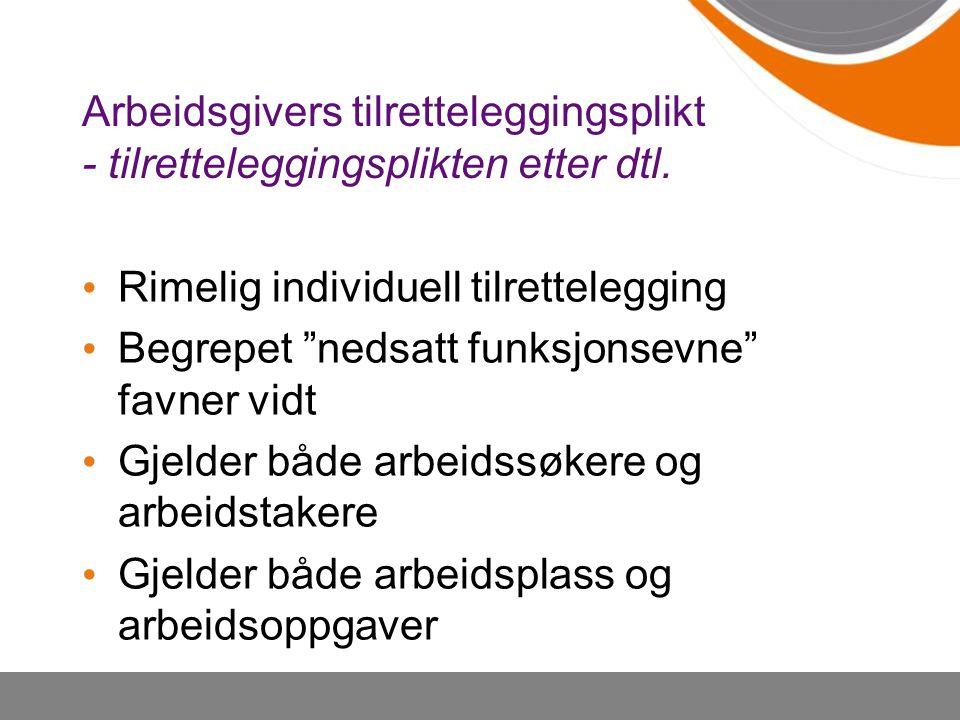 Arbeidsgivers tilretteleggingsplikt - tilretteleggingsplikten etter dtl.
