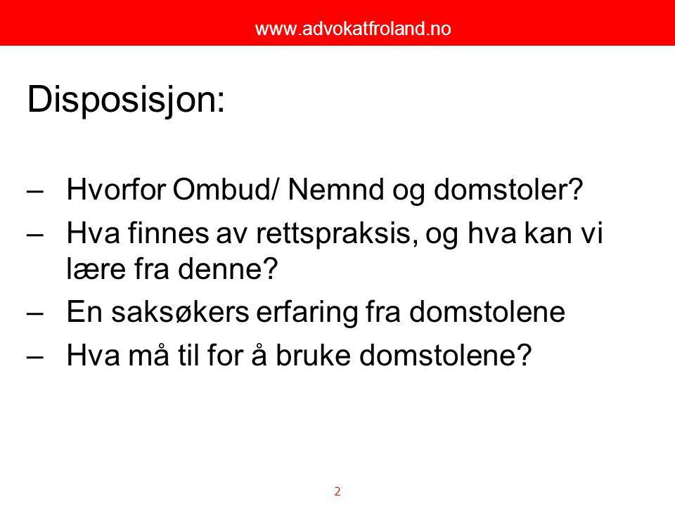 Disposisjon: Hvorfor Ombud/ Nemnd og domstoler