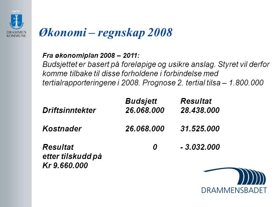 Økonomi – regnskap 2008 Fra økonomiplan 2008 – 2011: Budsjettet er basert på foreløpige og usikre anslag. Styret vil derfor.