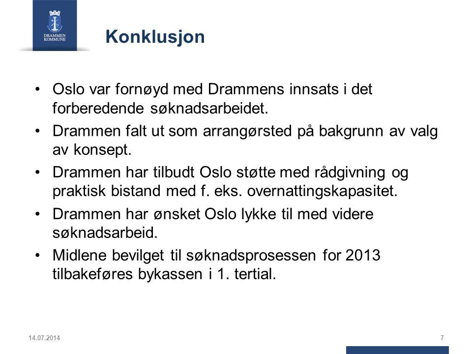 Konklusjon Oslo var fornøyd med Drammens innsats i det forberedende søknadsarbeidet.