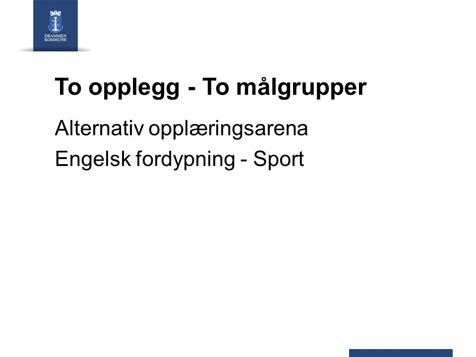 To opplegg - To målgrupper