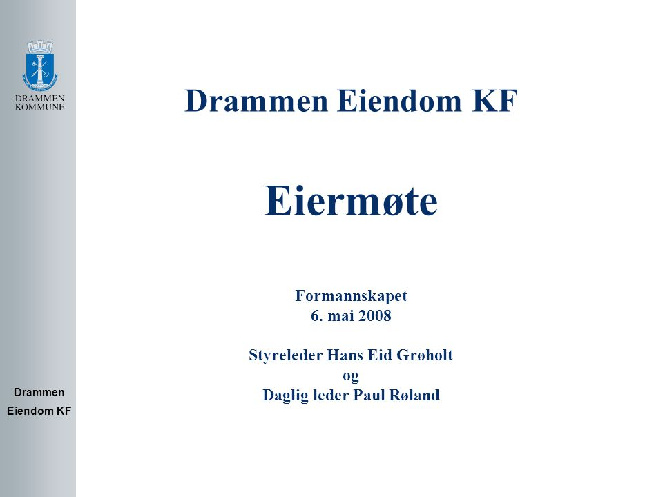 Drammen Eiendom KF Eiermøte Formannskapet 6