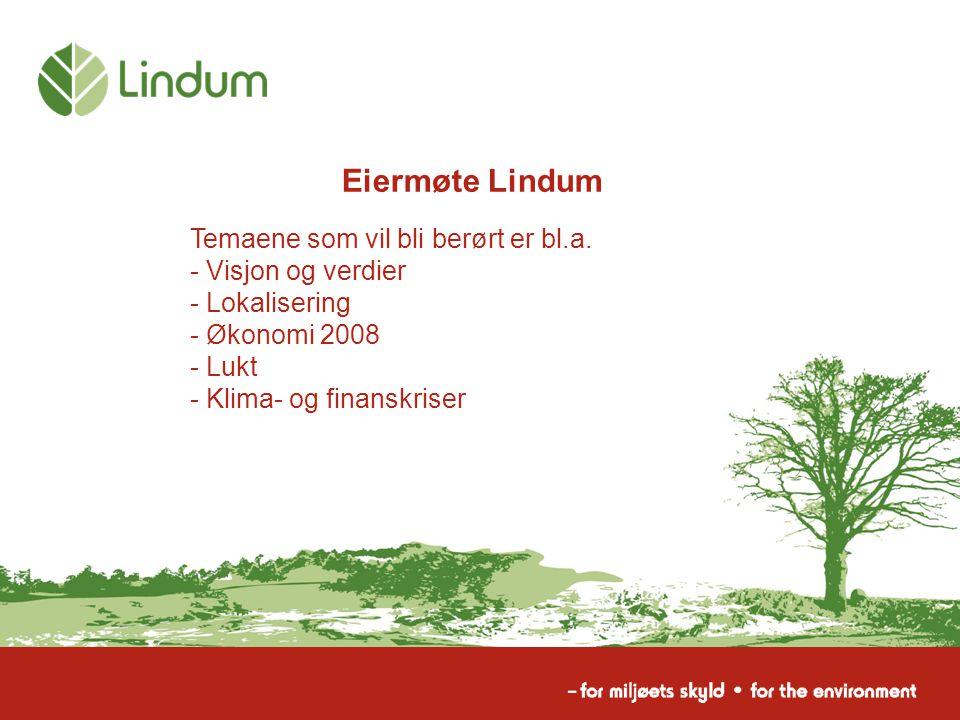Eiermøte Lindum Temaene som vil bli berørt er bl.a. Visjon og verdier