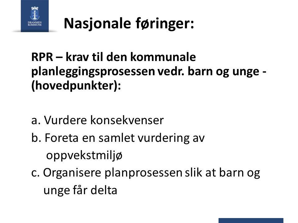 Nasjonale føringer: RPR – krav til den kommunale planleggingsprosessen vedr. barn og unge - (hovedpunkter):