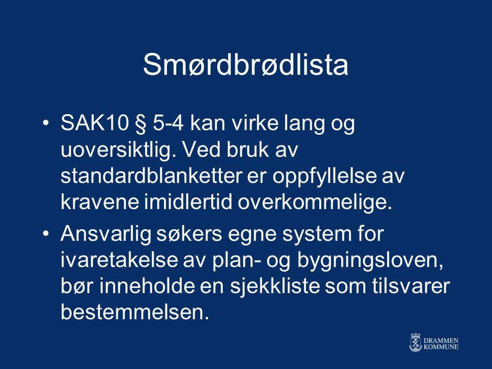 Smørdbrødlista SAK10 § 5-4 kan virke lang og uoversiktlig. Ved bruk av standardblanketter er oppfyllelse av kravene imidlertid overkommelige.