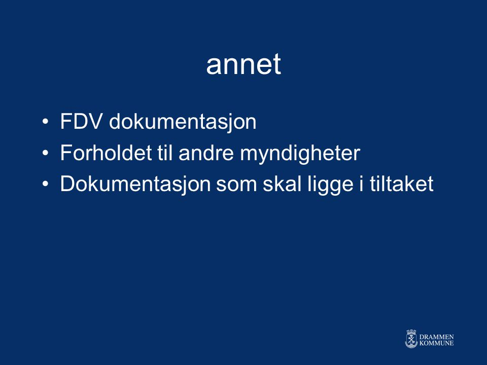 annet FDV dokumentasjon Forholdet til andre myndigheter