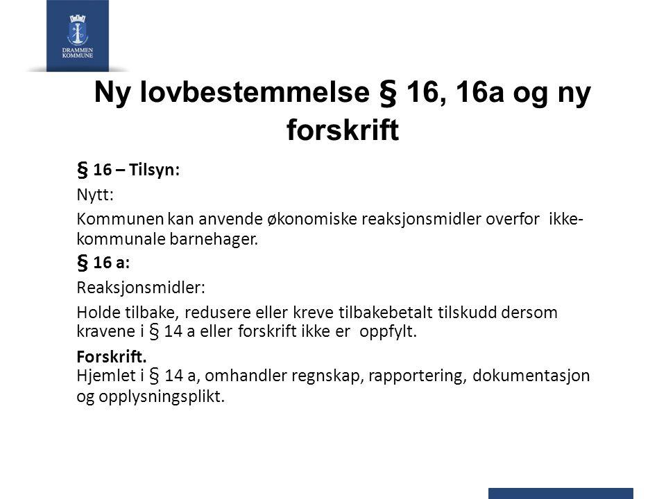 Ny lovbestemmelse § 16, 16a og ny forskrift