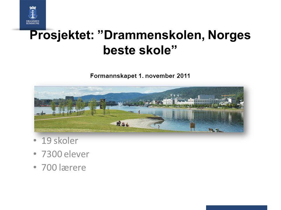 Prosjektet: Drammenskolen, Norges beste skole Formannskapet 1