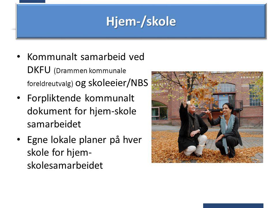 Hjem-/skole Kommunalt samarbeid ved DKFU (Drammen kommunale foreldreutvalg) og skoleeier/NBS.