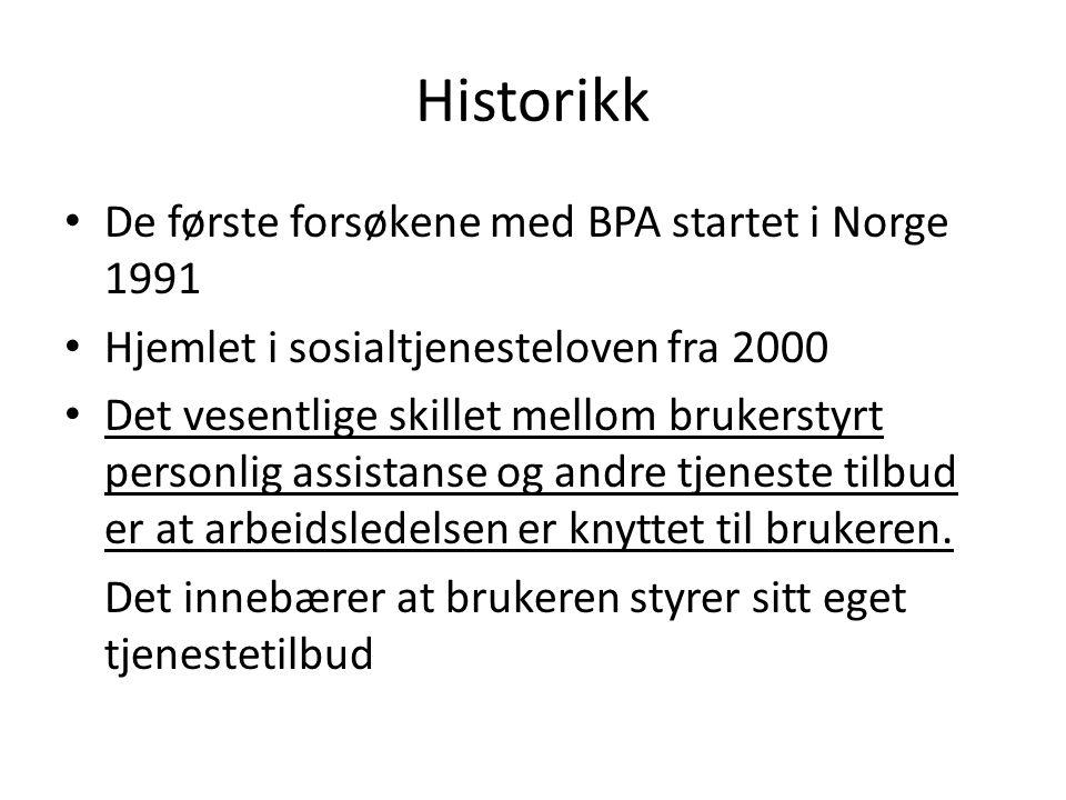 Historikk De første forsøkene med BPA startet i Norge 1991