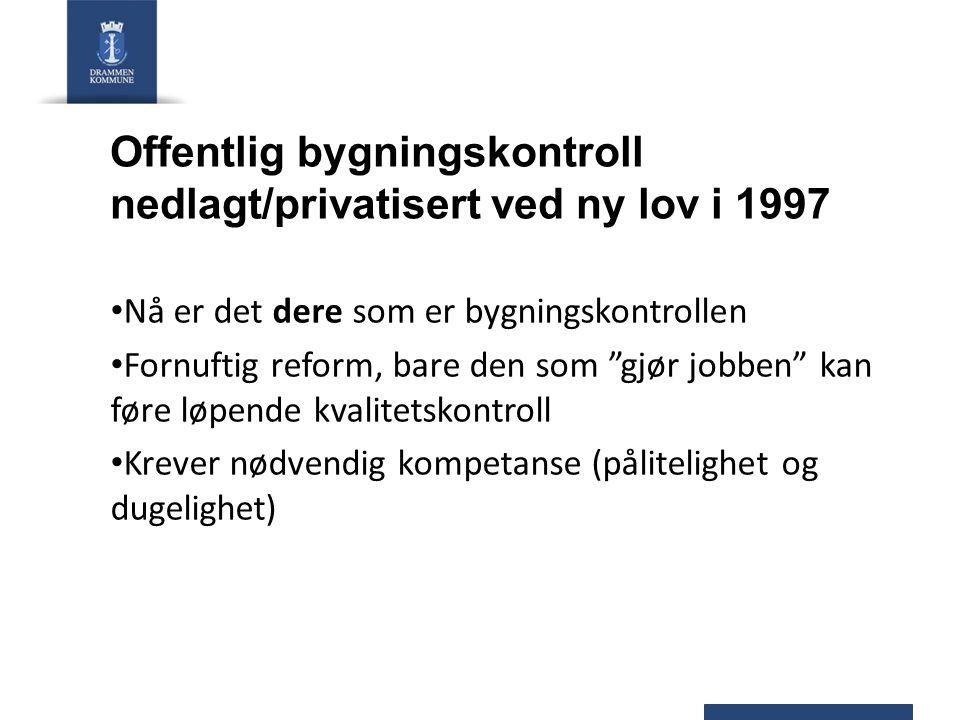 Offentlig bygningskontroll nedlagt/privatisert ved ny lov i 1997