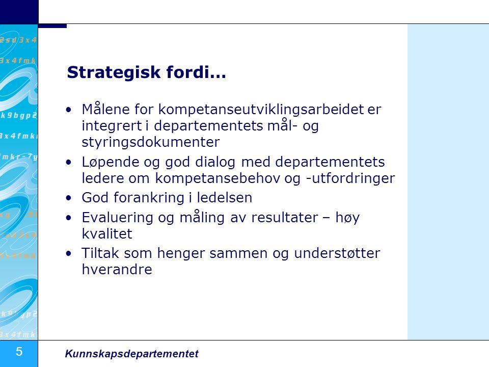 Strategisk fordi… Målene for kompetanseutviklingsarbeidet er integrert i departementets mål- og styringsdokumenter.