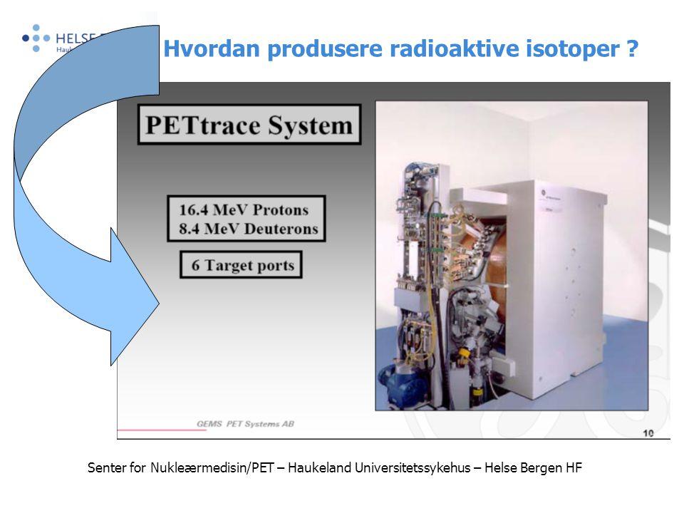 Hvordan produsere radioaktive isotoper