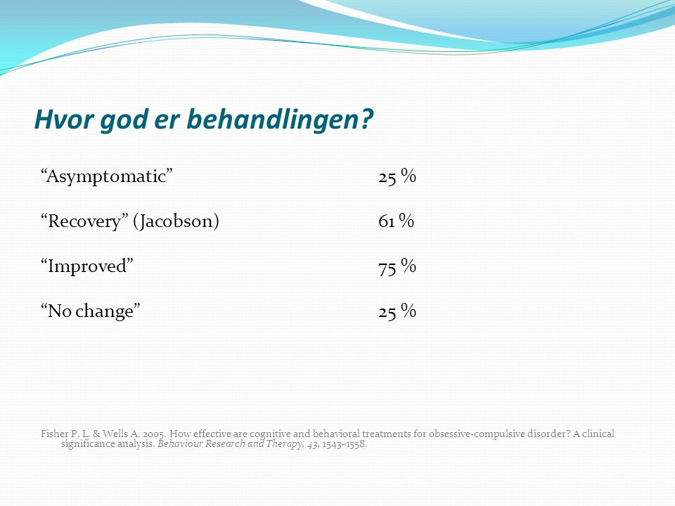 Hvor god er behandlingen