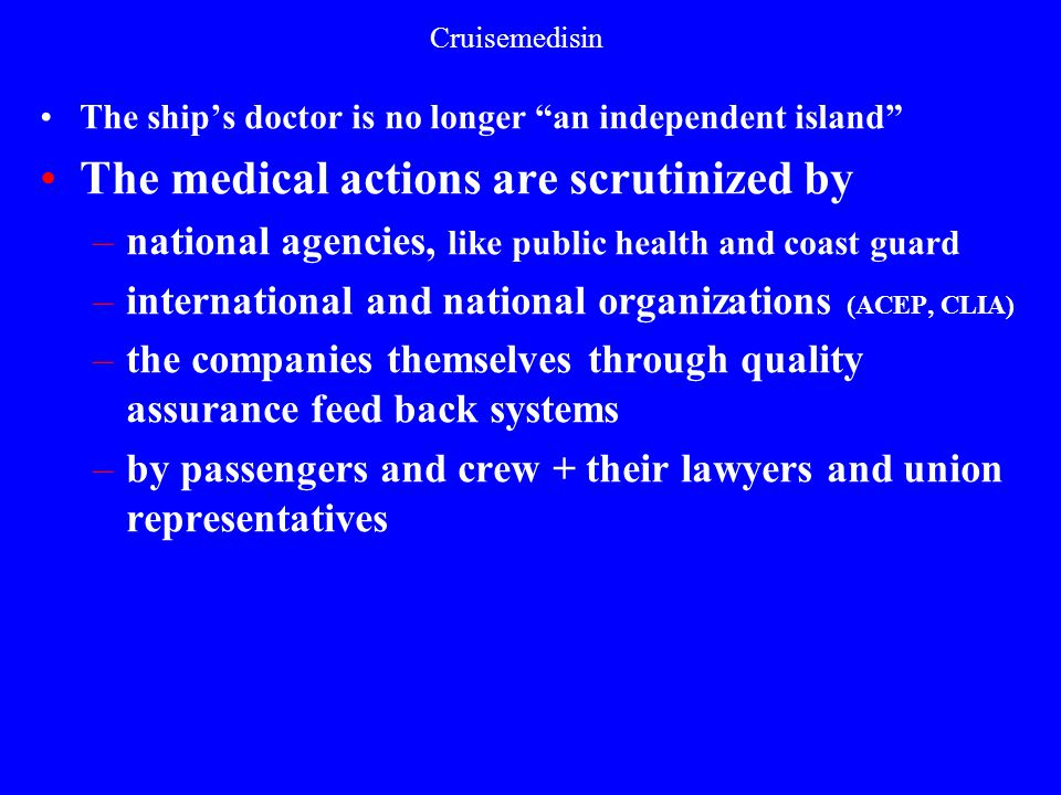 The medical actions are scrutinized by