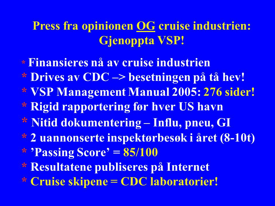 Press fra opinionen OG cruise industrien: