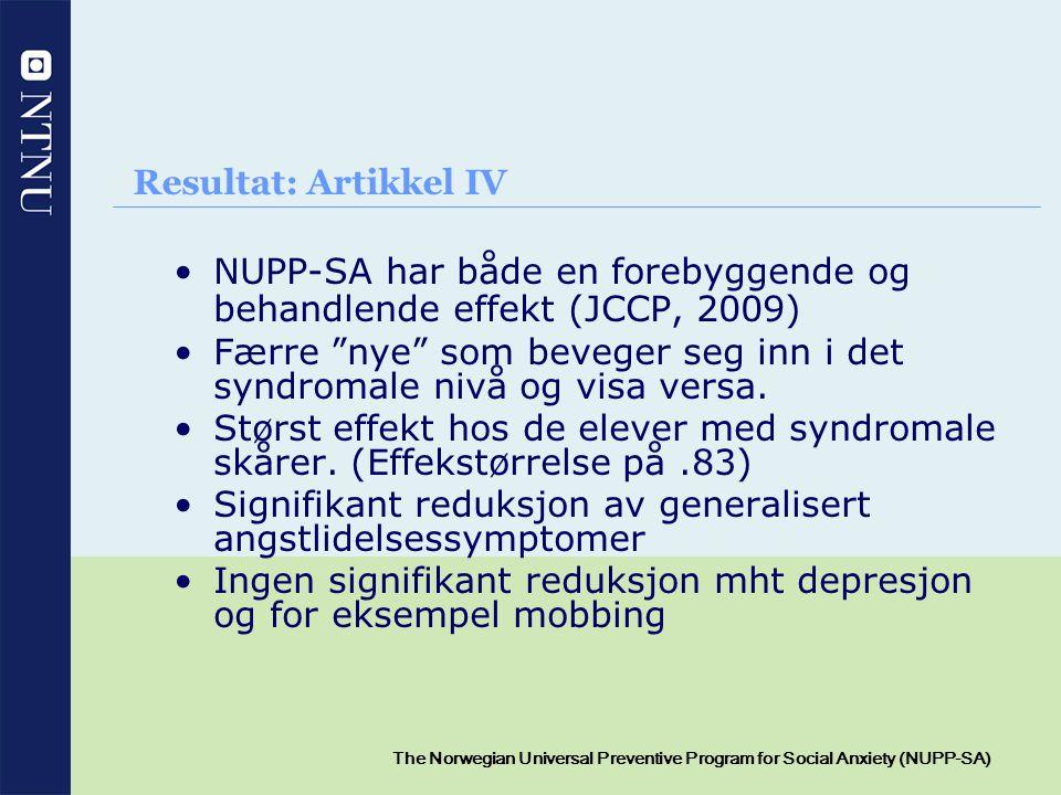 Resultat: Artikkel IV NUPP-SA har både en forebyggende og behandlende effekt (JCCP, 2009)