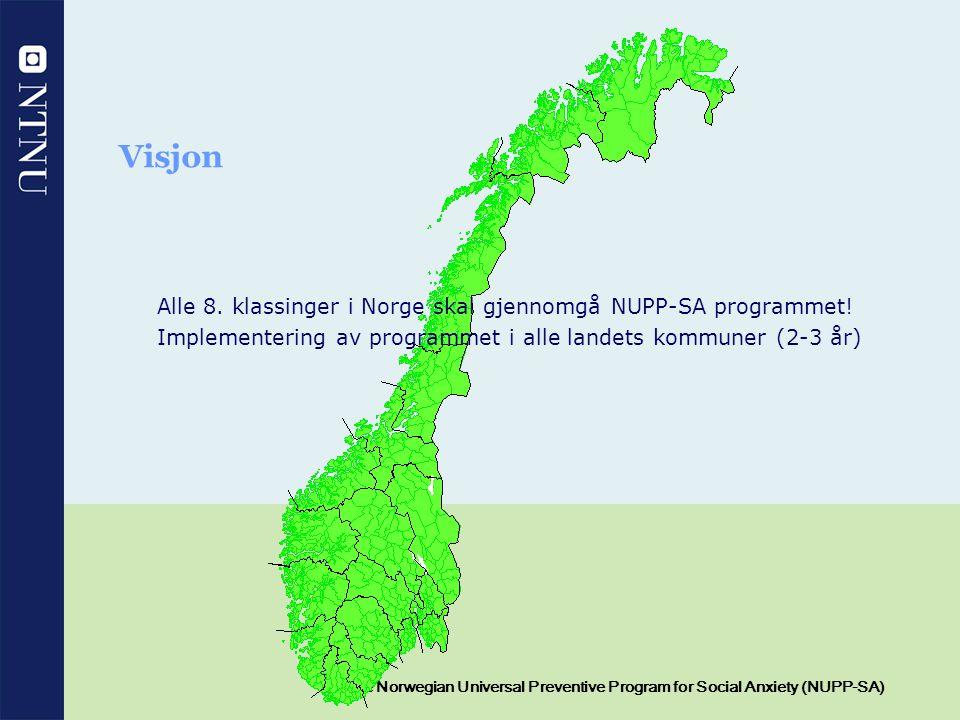 Visjon Alle 8. klassinger i Norge skal gjennomgå NUPP-SA programmet!