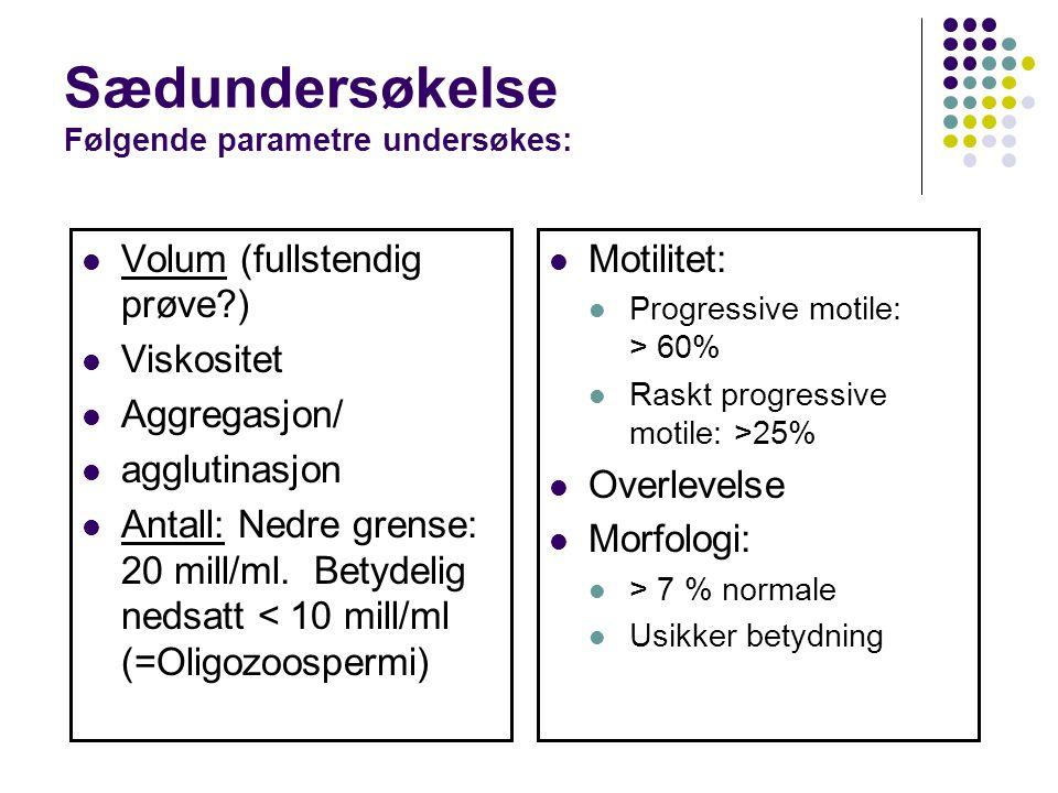 Sædundersøkelse Følgende parametre undersøkes: